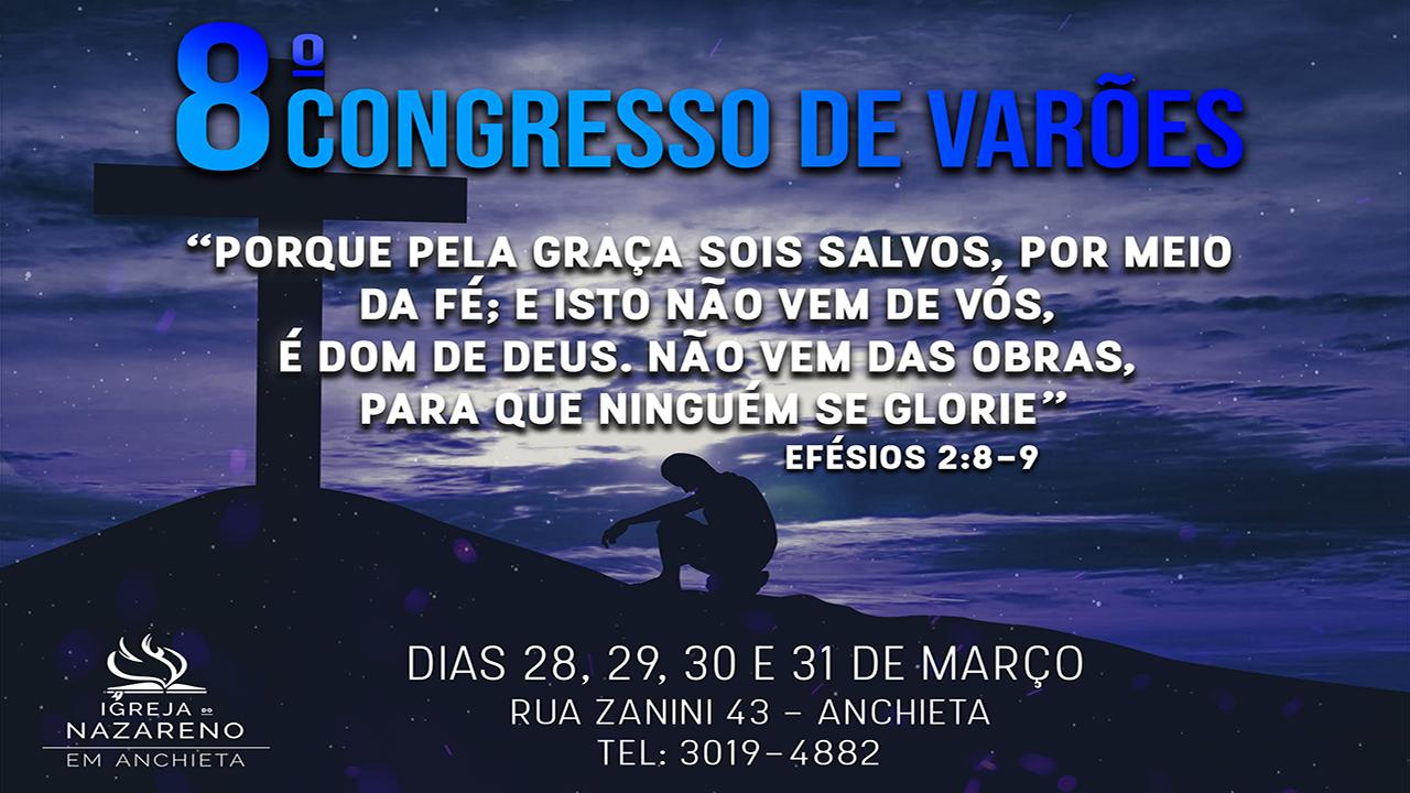 8º CONGRESSO DE VARÕES